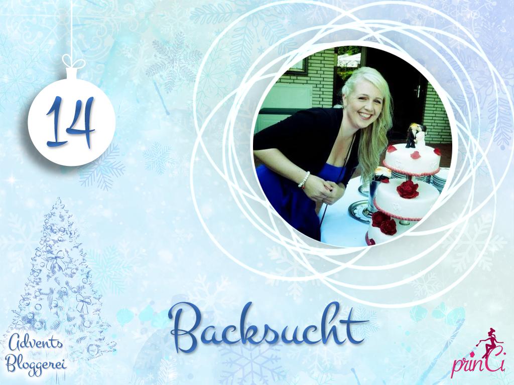 Adventsbloggerei: Nr. 14 - Backsucht