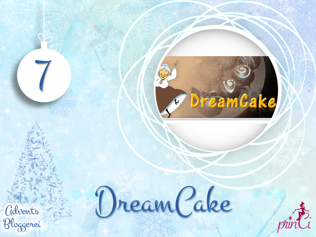 Adventsbloggerei: Nr. 7 - DreamCake