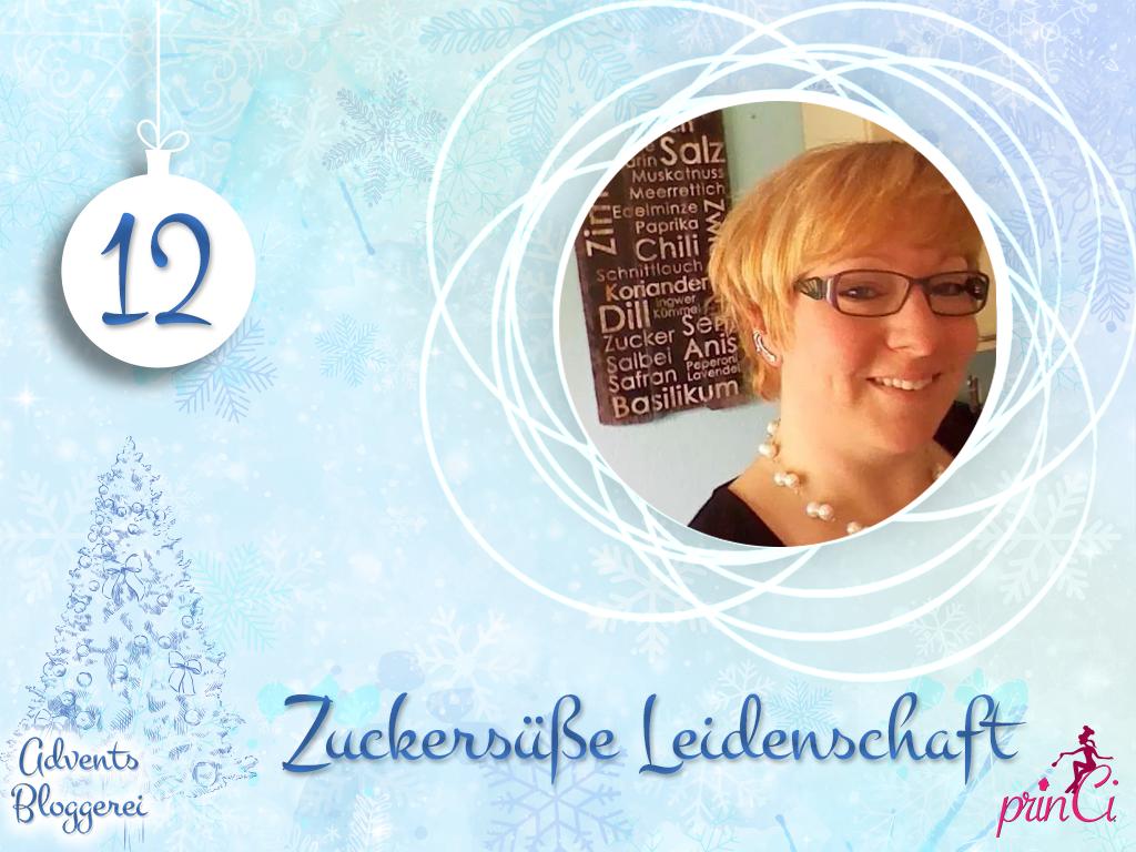 Adventsbloggerei: Nr. 12 - Zuckersüße Leidenschaft