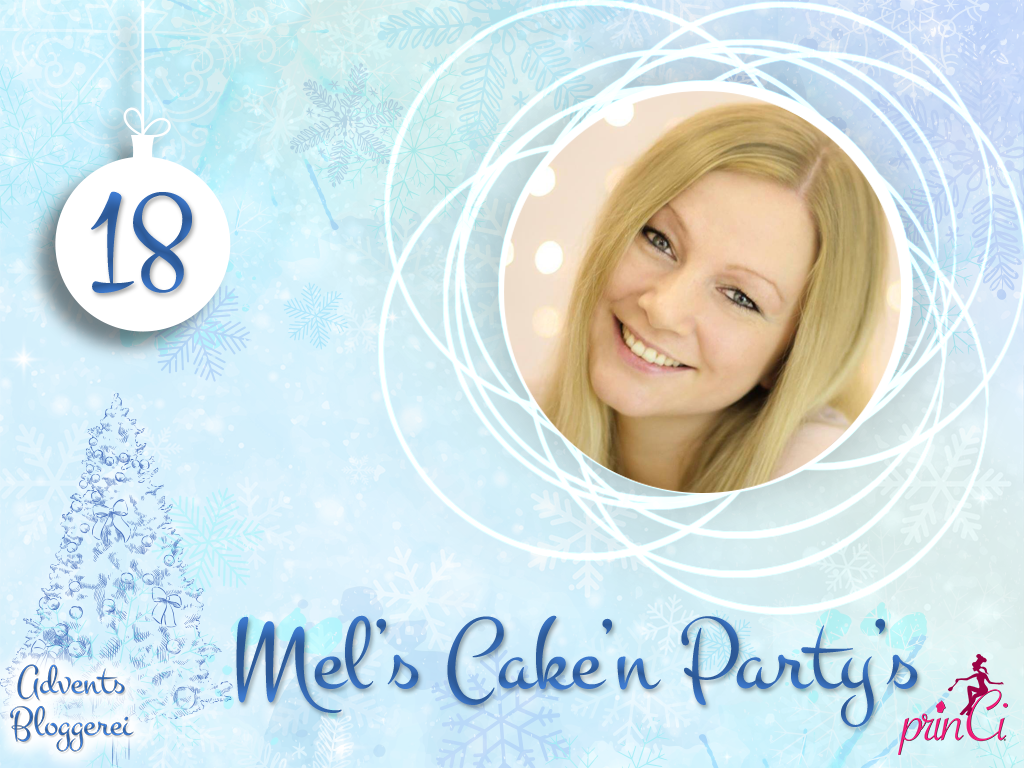 Adventsbloggerei: Nr. 18 - Mel's Cake'n Party's