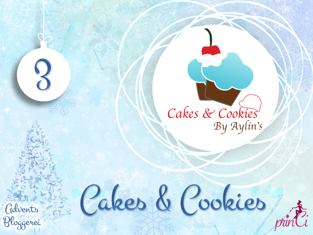 Adventsbloggerei: Nr. 3 - Cakes & Cookies