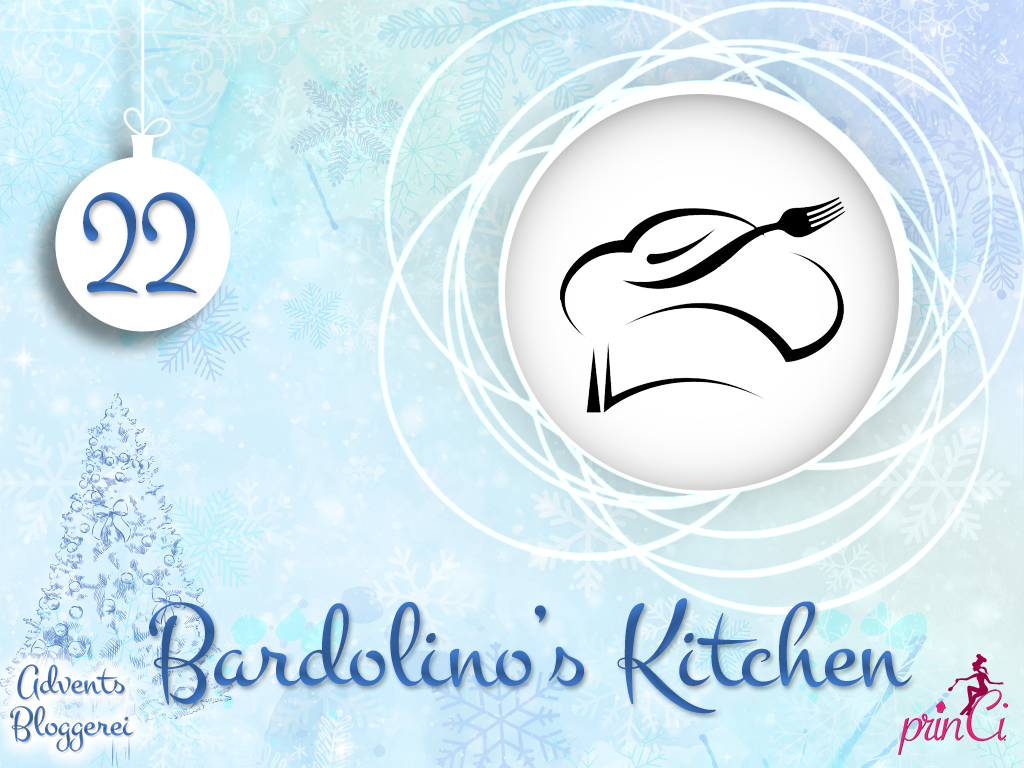 Adventsbloggerei: Nr. 22 - Bardolino's Kitchen