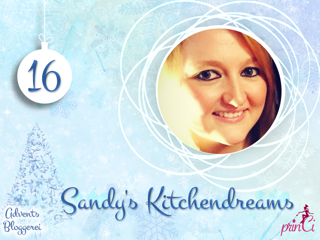 Adventsbloggerei: Nr. 16 - Sandy's Kitchendreams