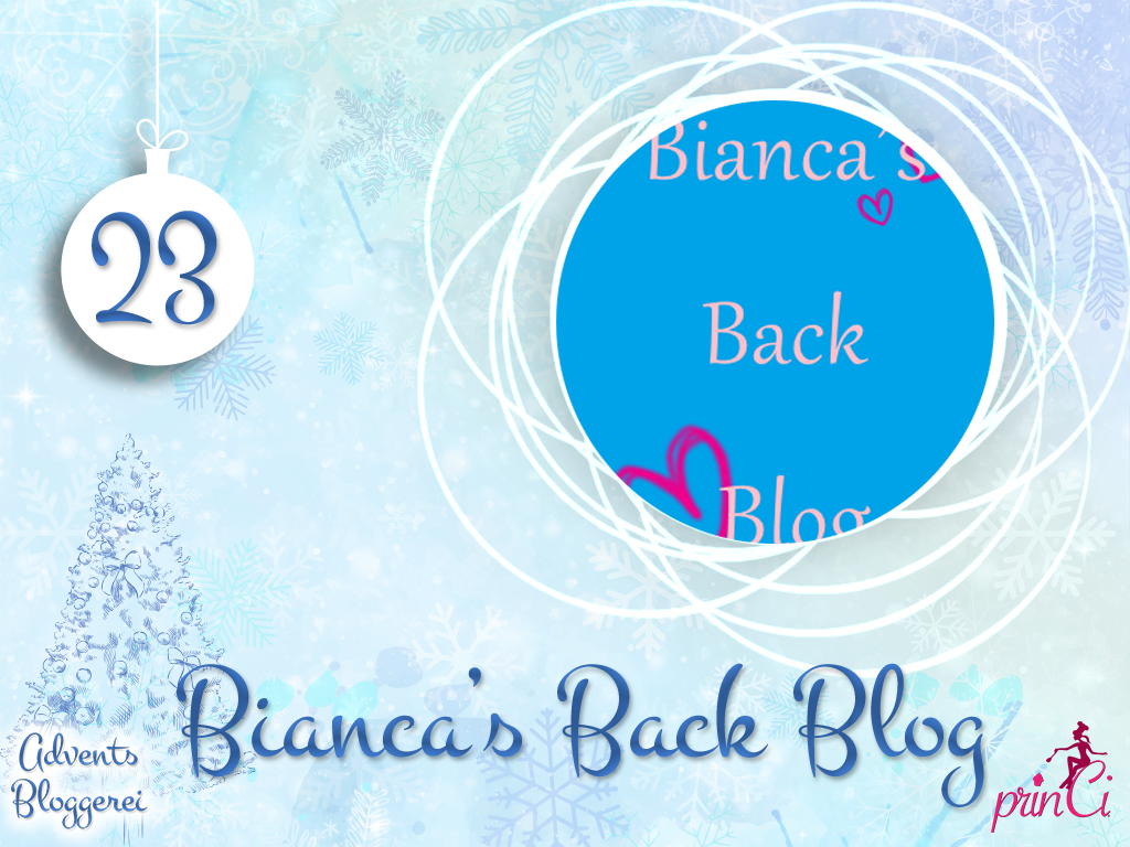 Adventsbloggerei: Nr. 23 - Bianca's Back Blog