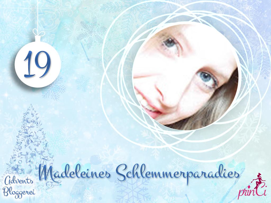 Adventsbloggerei: Nr. 19 - Madeleines Schlemmerparadies