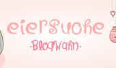 BlogWahn: My Sweetness - Eiersuche Teil 2